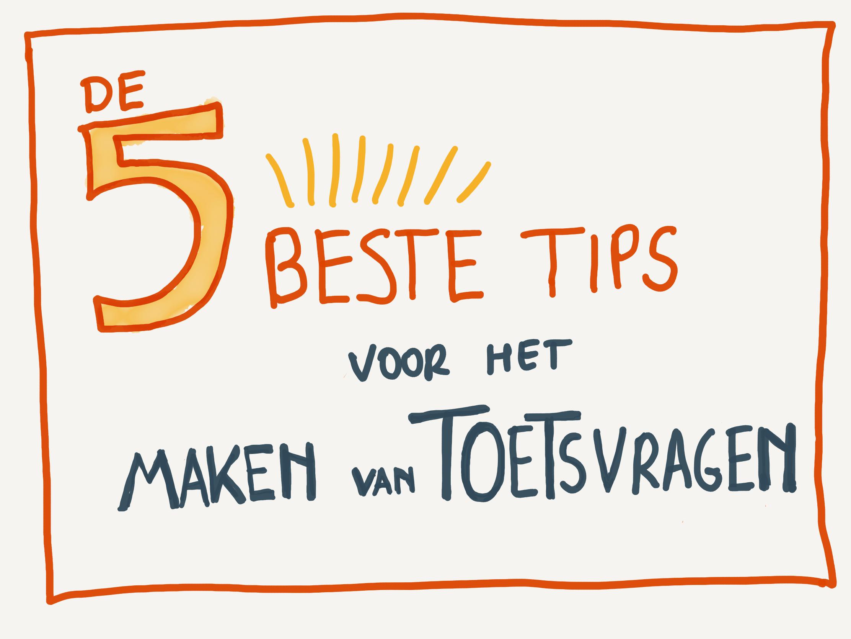De 5 beste tips voor het maken van toetsvragen