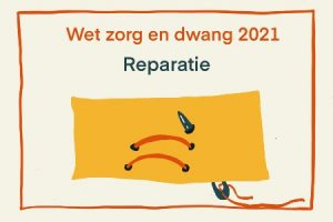Wet zorg en dwang reparatiewet 2021